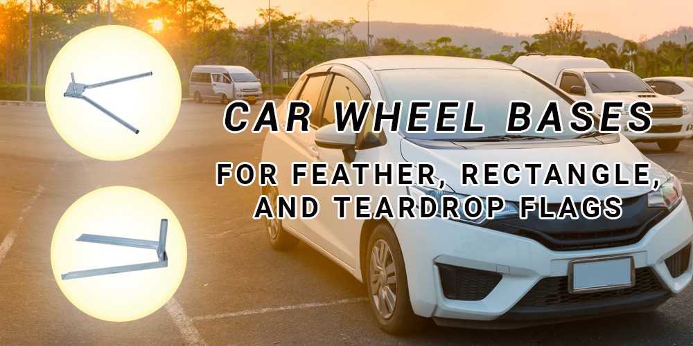 Car Wheel Bases for Feather Flags
