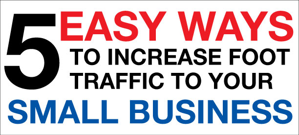 5 easy ways to increase foot traffic to your business