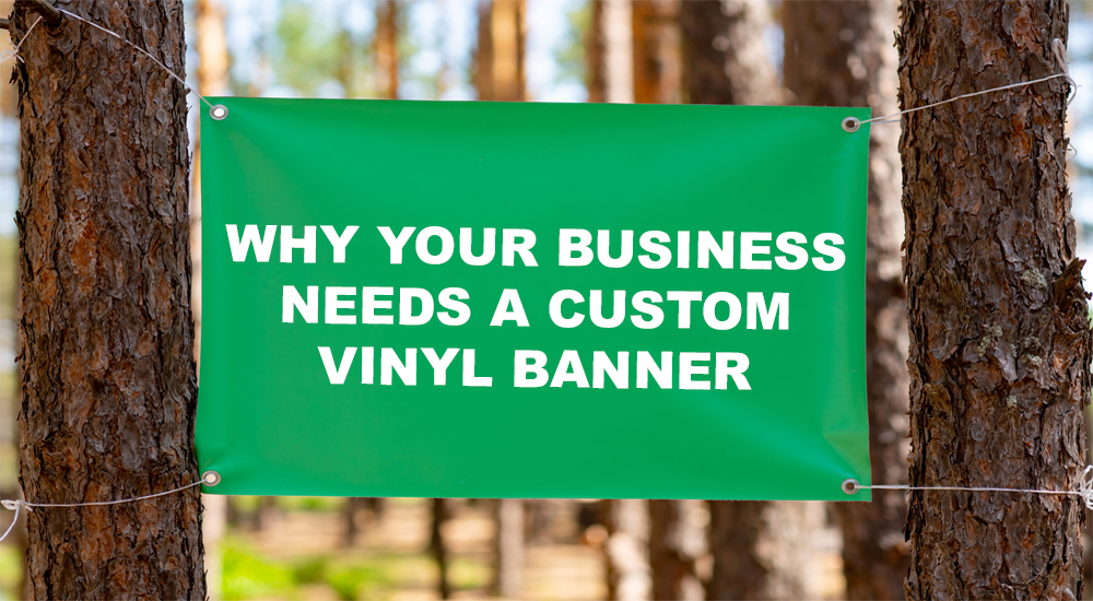 why your business needs a custom vinyl banner