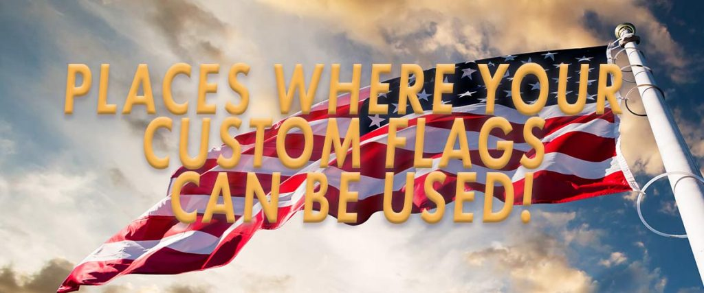 Places-Where-Custom-Flags-Can-Be-Used