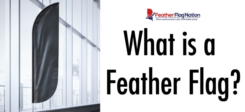 What-Is-A-Feather-Flag