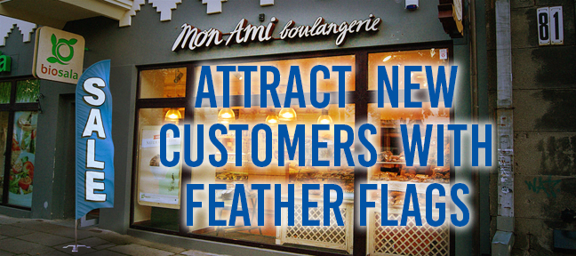 how custom feather flags attracts new customers