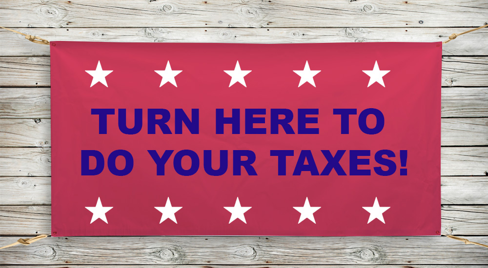 turn here to do your taxes vinyl banner