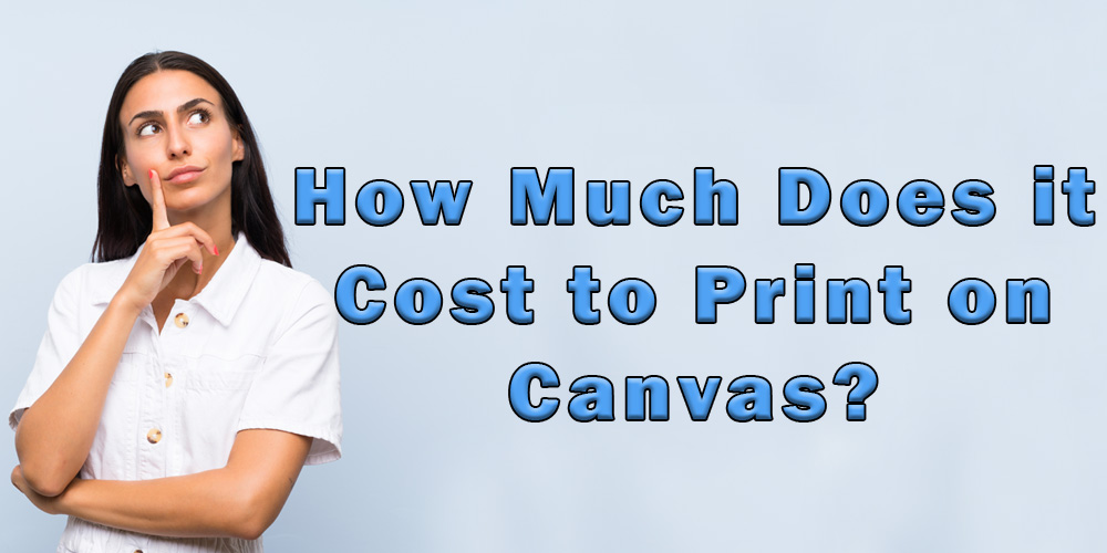 How much does it cost to print on canvas