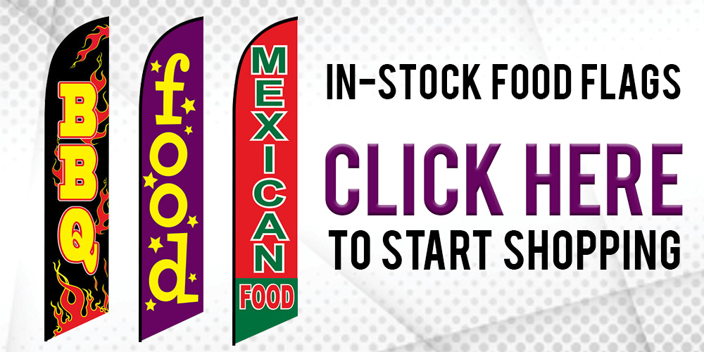 in-stock food flags click here to start shopping