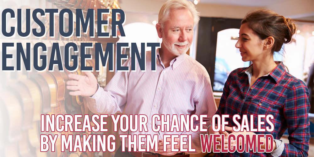 Customer Engagement - Make Them Feel Welcome