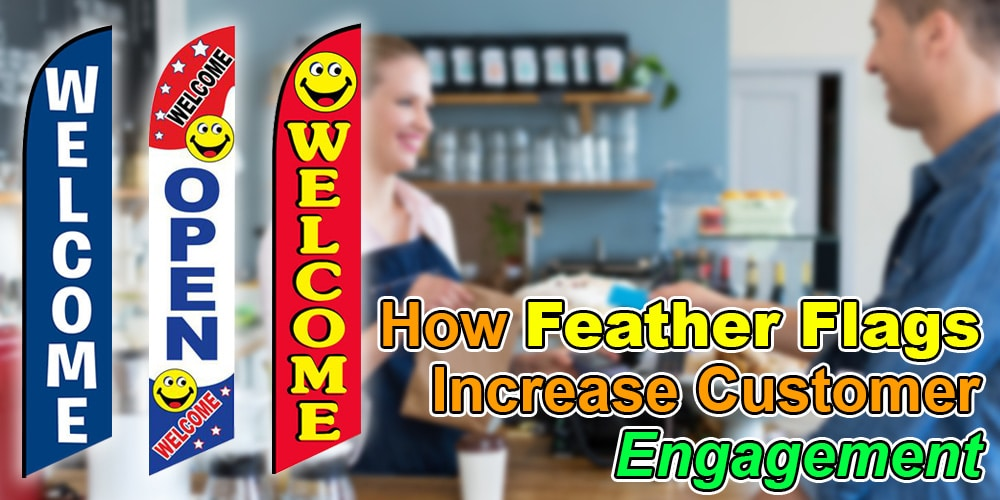 How Feather Flags Increase Customer Engagement
