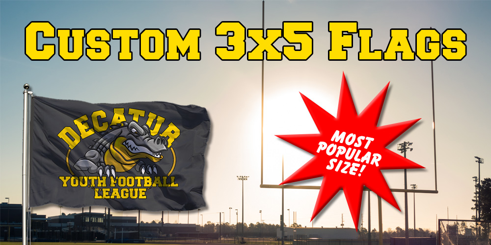 Custom 3x5 Flags Most Popular Size