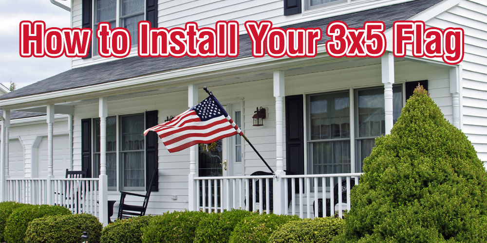 How to Install Your 3x5 Flag