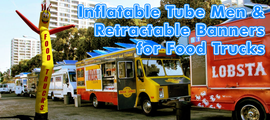 Inflatable Tube Men & Retractable Banners for Food Trucks