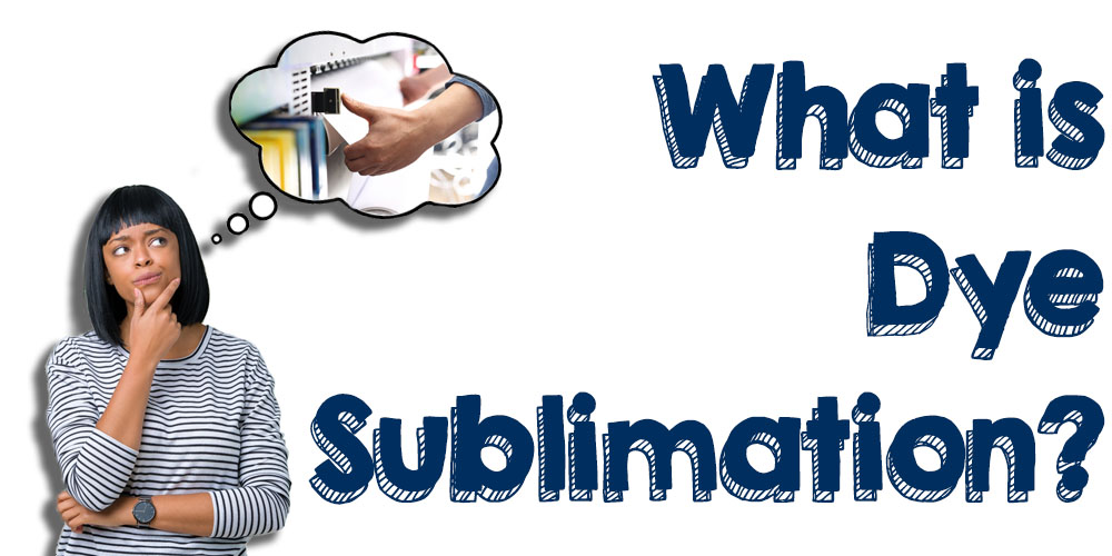 What is Dye Sublimation