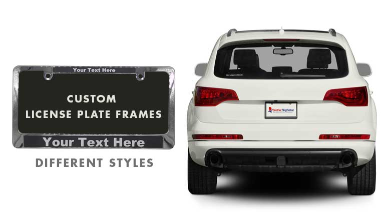 Custom License Plate Frame - Personalized License Plate Holders