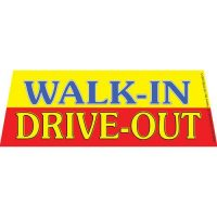 Walk In Drive Out windshield banner