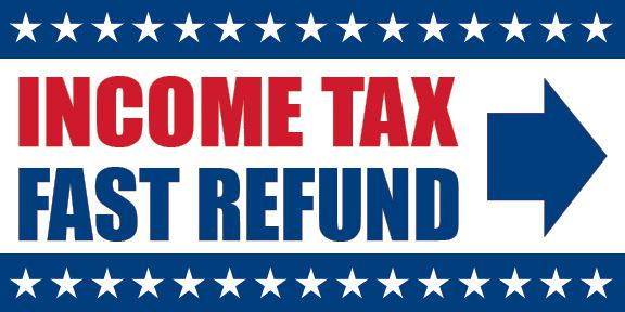 Income Tax Fast Refund Sign Banner