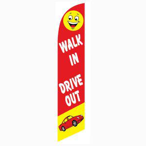Walk In Drive Out feather flag to use on your auto dealership car lot